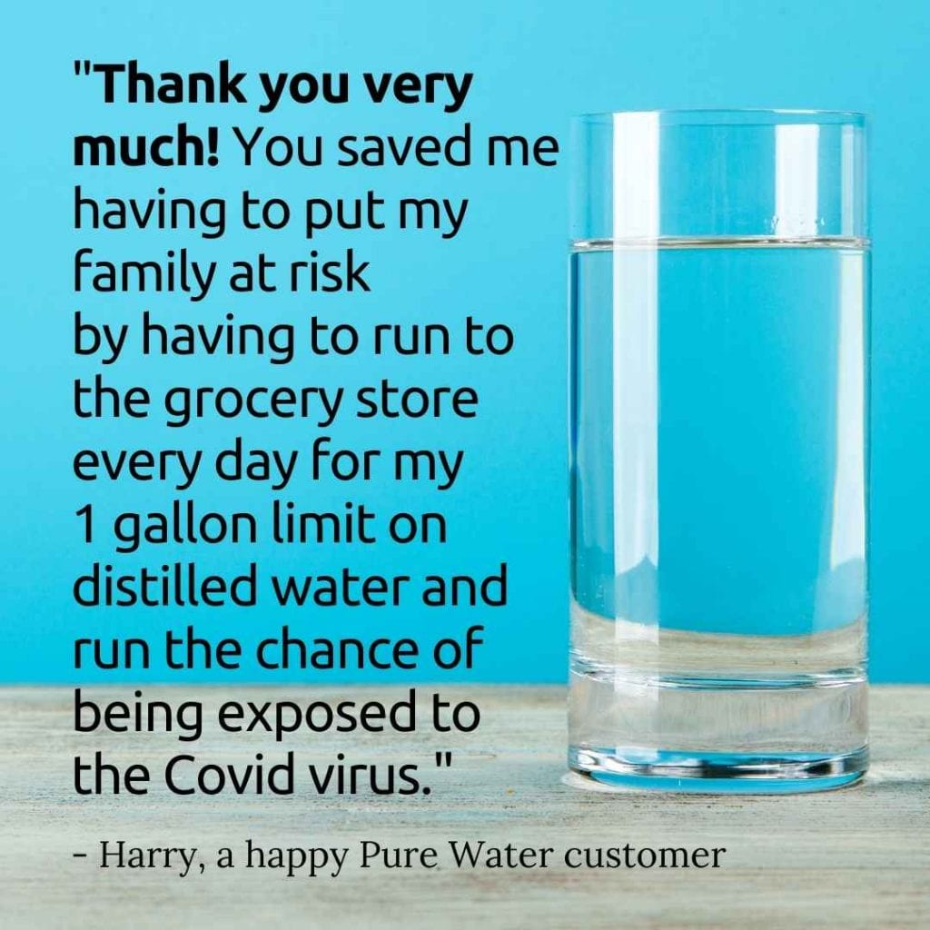 We provide help getting distilled water in the time of COVID 19.