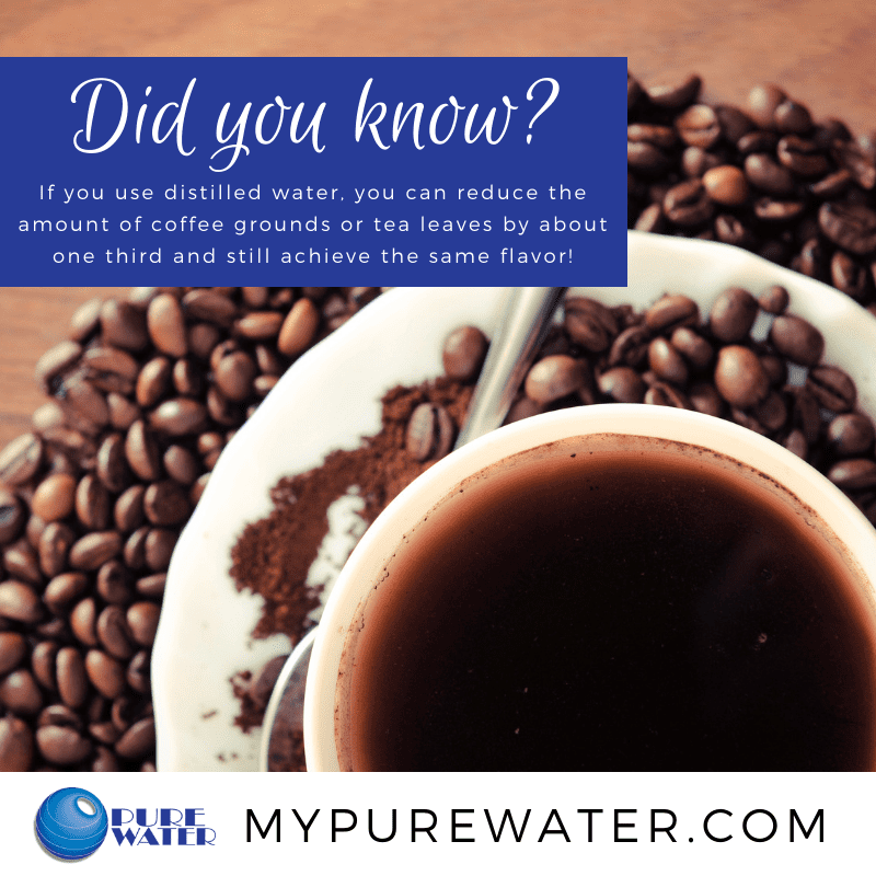 Did you know that distilled water can reduce the amount of coffee grounds or tea leafs you need?