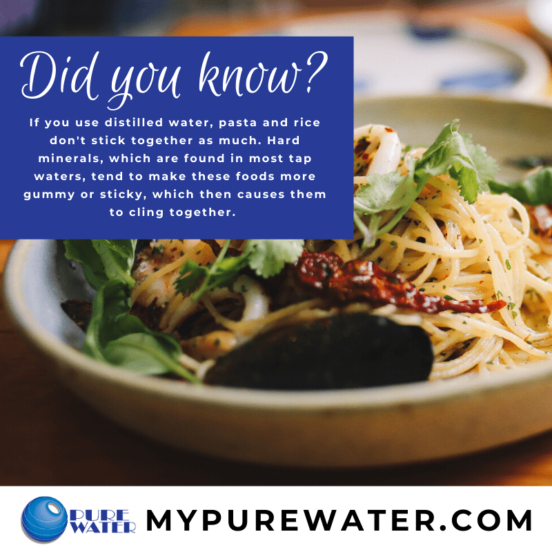 When it comes to food preparation, distilled water makes a big difference in preparing pasta and rice, making them less sticky.