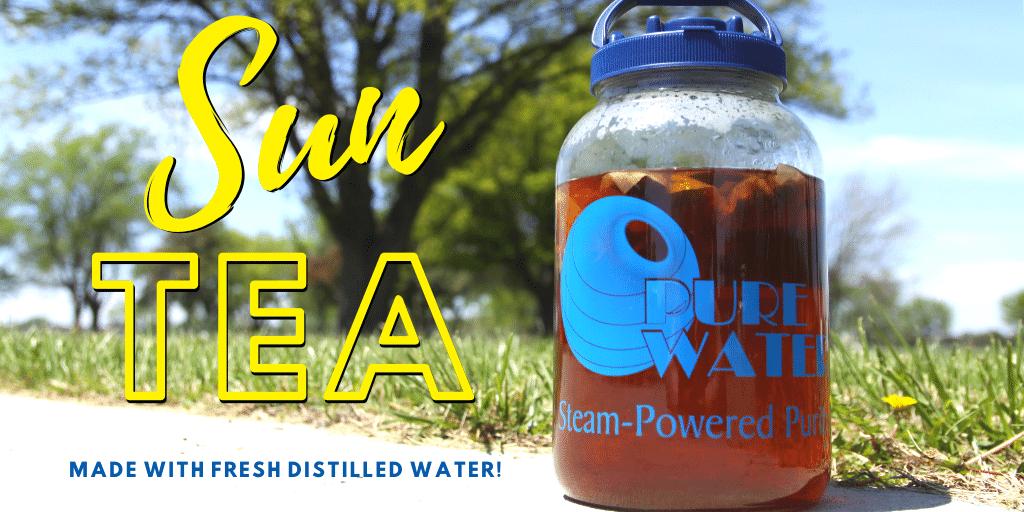 Sun Tea with freshly distilled water