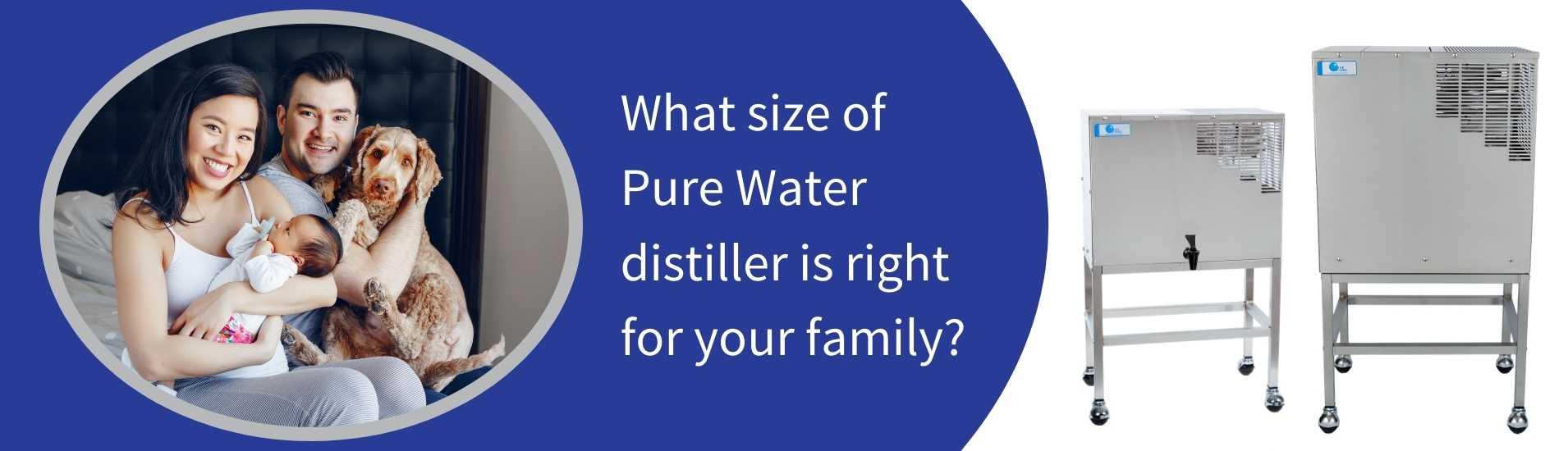 What size of water distiller should I get