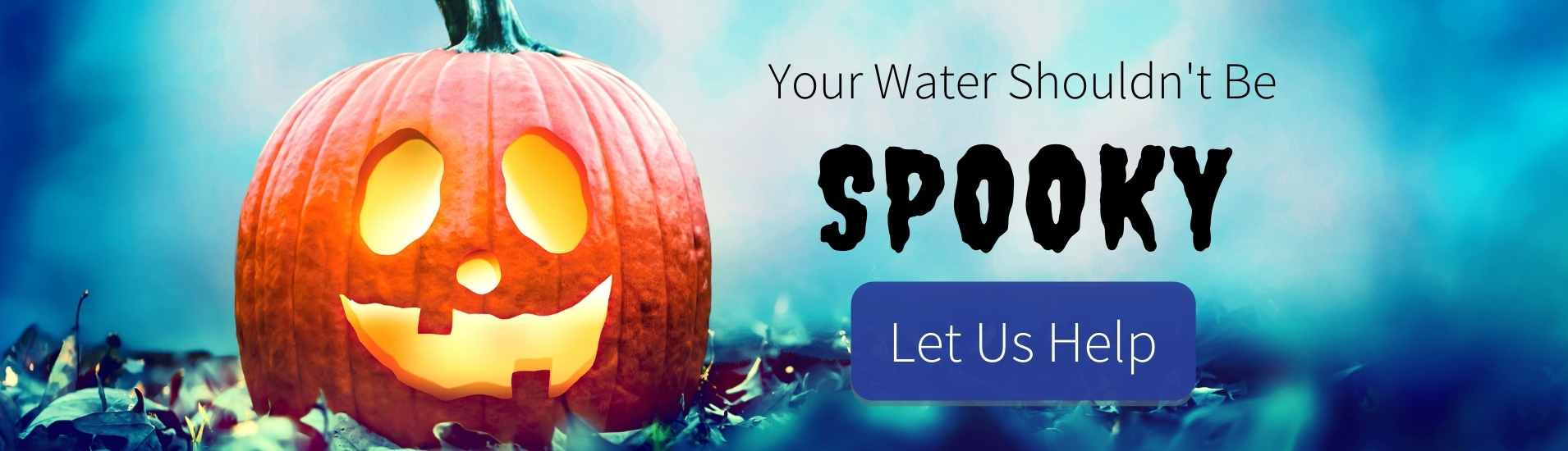 Your Water Shouldn't Be Spooky