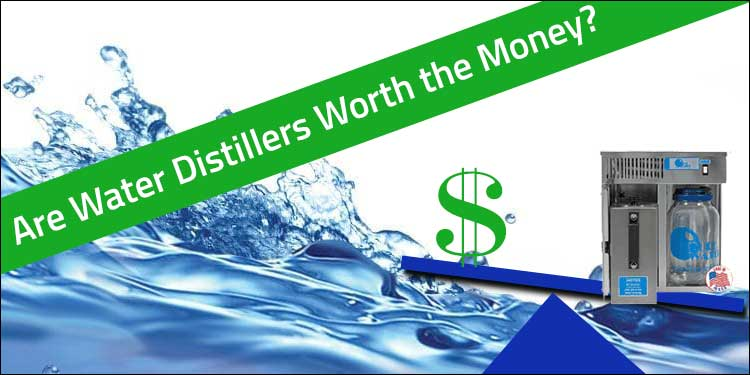 are water distillers worth the money
